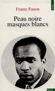 Peau noire Masques blancs, Frantz FANON